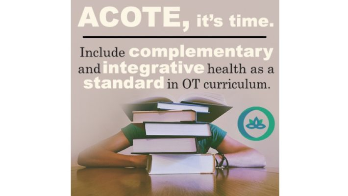 Please Provide Feedback to ACOTE for a Complementary and Integrative Health Standard