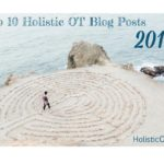 Top 10 Holistic OT Blog Posts 2017