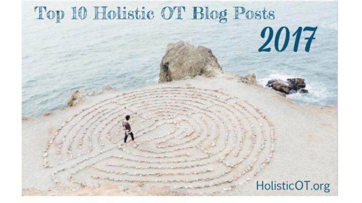 Top 10 Holistic OT Blog Posts 2017