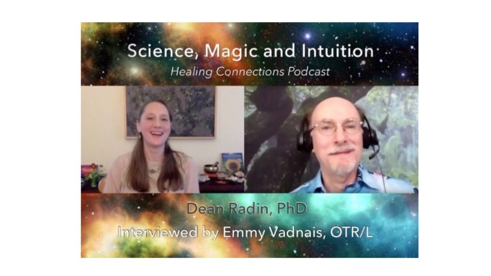 "Emmy Vadnais, OTR/L Interviews Dean Radin, PhD About ""Science, Magic, and Intuition"""