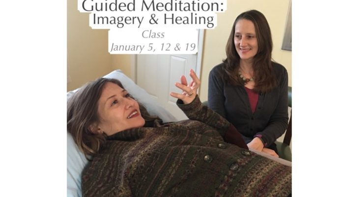 Guided Meditation: Imagery & Healing Class January 2019