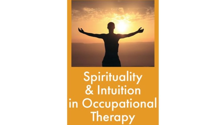 Spirituality and Intuition in Occupational Therapy