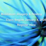 Guided Meditation: Imagery & Healing Class Begins Jan. 4