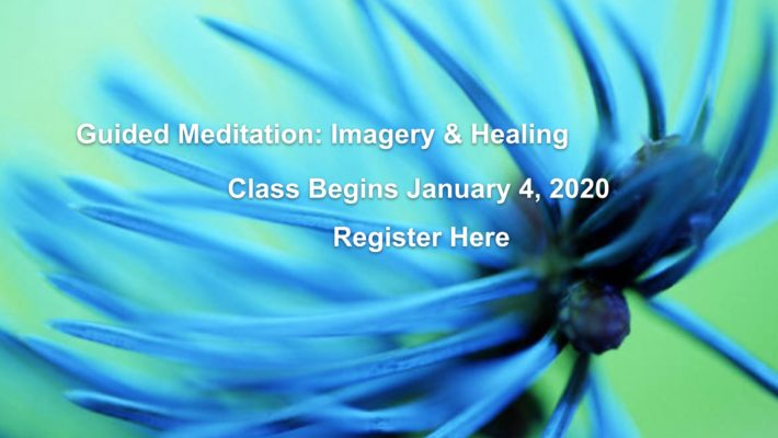 Guided Meditation: Imagery & Healing Class Begins Jan. 4