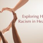 Exploring Healing Racism in Health Care