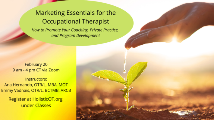 New Class – Marketing Essentials for the Occupational Therapist – February 20