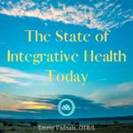 The State of Integrative Health Today