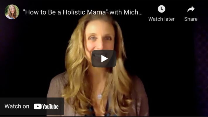 How to Be a Holistic Mama