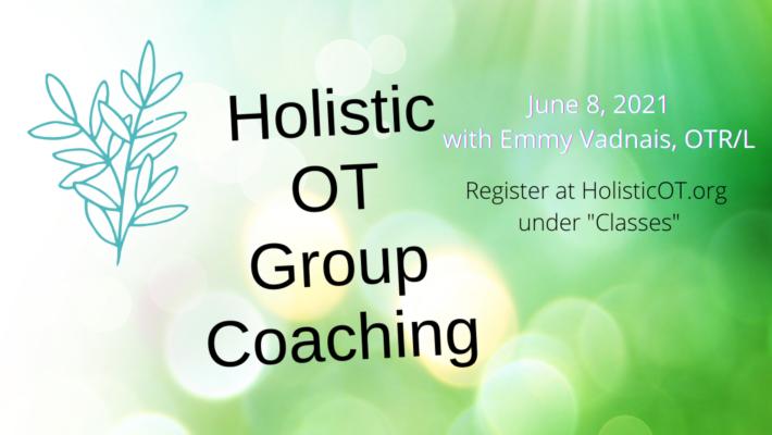 Holistic OT Group Coaching  – June 8