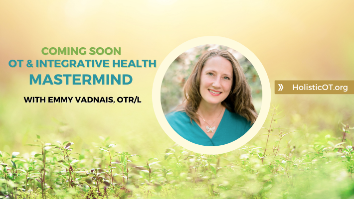 OT and Integrative Health Mastermind – Begins Oct 5