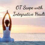 OT Scope with Integrative Health