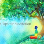 Three Tips for Meditation