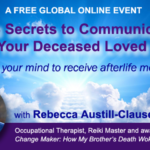 The 3 Secrets to Communicating With Your Deceased Loved Ones
