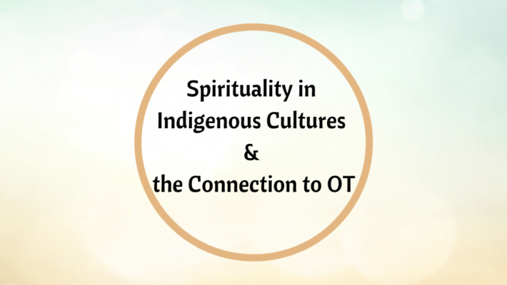 Spirituality in Indigenous Cultures & the Connection to OT