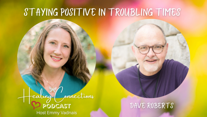 Staying Positive in Troubling Times